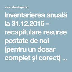Inventarierea anuală la 31.12.2016 – recapitulare resurse postate de noi (pentru un dosar complet și corect)   CabinetExpert.ro - blog contabilitate Blog, Blogging