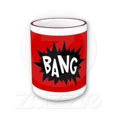 Bang Mug - wakey wakey with an awesome bang!