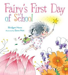 Fairy's first day of school / Bridget Heos ; illustrated by Sara Not. First Day School, Back To School, Houghton Mifflin Harcourt, Starting School, New Children's Books, Preschool Books, Circle Time, One Day, Book Nooks