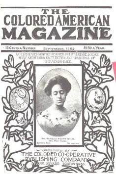 "Black Then | ""The Colored American Magazine: First 'Monthly' Published African-American Magazine"