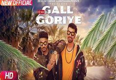 Gall Goriye Lyrics: Gall goriye, Gali gali hundi teri is a Beautiful Punjabi song. This Beautiful song is nicely sung by popular singer Raftaar