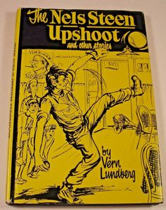 The Nels Steen Upshoot & Other Stories by Vern Lundberg 1977 HC DJ SIGNED Illust