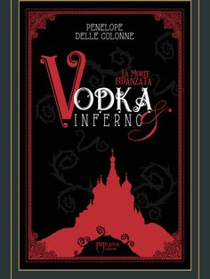 """Il Colore dei Libri: Recensione [Anteprima] :  Vodka & Inferno """"La mort..."""