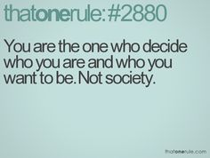 Society don't know my life!!