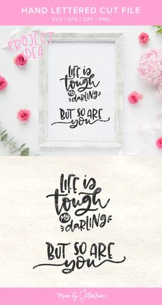 This svg design featuring a saying Life is tough my darling but so are you would make a motivational or inspirational craft project. You can use it on a mug, shirt, frame or pillowcase. This design is compatible with Cricut, Silhouette or any other cutting machine that supports svg, dxf, png or eps file formats. #svgfiles #silhouette #cricut #craftproject