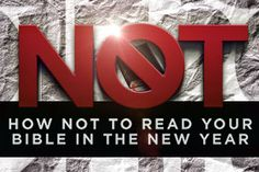 How NOT to Read Your Bible in the New Year
