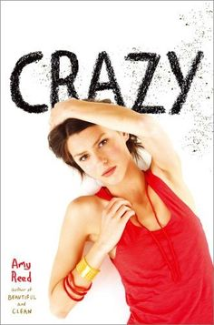 Crazy by Amy Reed. $10.98. Publication: June 12, 2012. Save 35%!