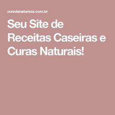 Seu Site de Receitas Caseiras e Curas Naturais!