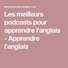The best podcasts to learn English - Learn English, Educational Websites, Learn French, Learn English, English English, Improve Your English, Educational Websites, English Lessons, English Language, Vocabulary, Teacher