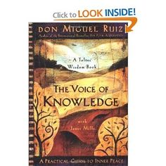 The Voice of Knowledge: A Practical Guide to Inner Peace --- http://www.amazon.com/The-Voice-Knowledge-Practical-Guide/dp/1878424548/?tag=mydietpost-20