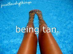 Being tan. I miss it.