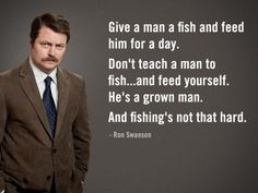 Ron Swanson. Always knows what to say.