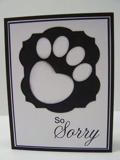 Handmade Greeting Card:  Pet Sympathy Card, Loss of Pet Card, Pet Condolence Card, Loss of Dog, Paw Print, Dog Paw, Animal Paw
