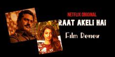 दमदार है इंस्पेक्टर जटिल यादव की मर्डर इन्वेस्टीगेशन Raat Akeli Hai film review