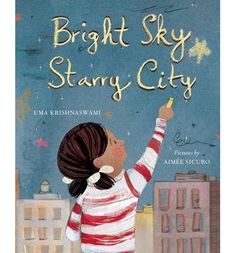 Bright Sky, Starry City An illustrated afterword includes information about the solar system, planetary conjunctions and rings, moons, telescopes and light pollution. A glossary and recommended further reading are also included. Describing Characters, Light Pollution, Milky Way, City Lights, Love Letters, Book Lists, Night Skies, Constellations, Cosmos