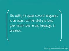 Keep Your Mouth Shut, Language, Quotes, Qoutes, Dating, Languages, Quotations, Shut Up Quotes, Quote