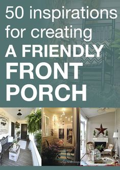 50 inspirations for creating a friendly front porch