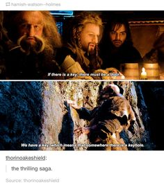 Bilbo: if there's a keyhole, there must be a key.