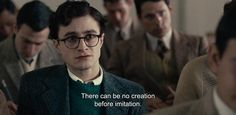 "― Kill Your Darlings (2013)""There can be no creation before imitation."""
