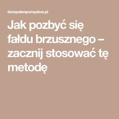 Jak pozbyć się fałdu brzusznego – zacznij stosować tę metodę Health And Beauty, Teak, Diy And Crafts, Health Fitness, Hair Beauty, Workout, Football, Sport, Poster
