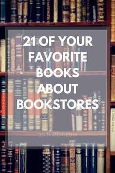 21 favorite books about bookstores. books | reading | book lists | bookstores | books about books | #books | #reading