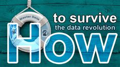 How to survive the data revolution Disruptive Innovation, Data Quality, Know Your Customer, General Data Protection Regulation, Data Structures, Business Intelligence, Use Case, Data Analytics, Big Data