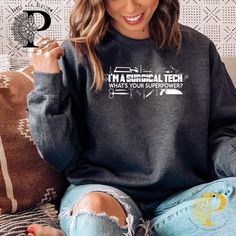Surgical tech superpower Sweatshirt , Surgical tech sweatshirt , scrub sweatshirt , scrub gift , surgical top Crew Neck Sweatshirt, Graphic Sweatshirt, Pullover, Surgical Tech, Crochet T Shirts, Mom Shirts, Sweater Weather, Lovers, Yoga