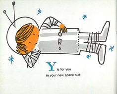 Y is for you in your new space suit - Space alphabet by Irene Zacks illustrations Peter Plasencia 1964