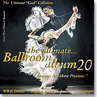 The Ultimate Ballroom Album 20 - Dreams Are More Precious (2CD) | Dancesport Fashion @ DanceShopper.com