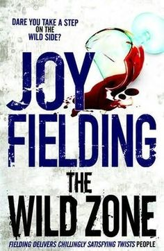 The Wild Zone by Joy Fielding I listened to this one.   Interesting twists and turns...
