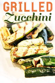 Lovely Little Snippets: Grilled Zucchini