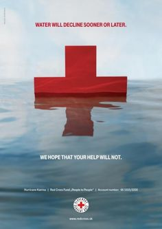 Red Cross poster advertisement during the time of need for hurricane Katrina. Print Ads, Poster Prints, Charity Poster, Don Du Sang, International Red Cross, Cross Pictures, Blood Drive, Social Projects, Political Posters