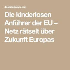 Die kinderlosen Anführer der EU – Netz rätselt über Zukunft Europas