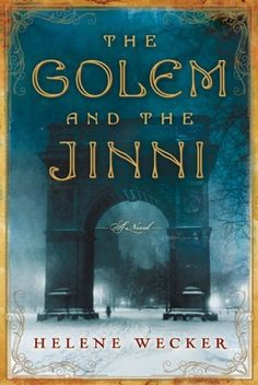 The Golem and the Jinni: A Novel by Helene Wecker, http://www.amazon.com/dp/0062110837/ref=cm_sw_r_pi_dp_rvFnrb18KGPS4