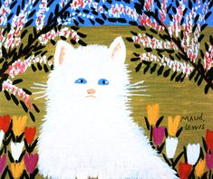 White Cat by Maud Lewis. I knew a cat like this. She stole my heart