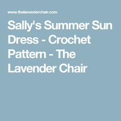 Sally's Summer Sun Dress - Crochet Pattern - The Lavender Chair