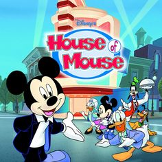 House Of Mouse - This was one of my favorites when I was younger and I still love watching it today!