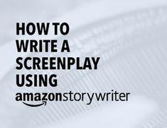 How to write a screenplay using Amazon Storywriter