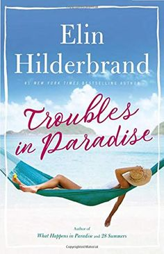 Troubles in Paradise (Paradise, 3) by Elin Hilderbrand Book Club Books, Book Lists, New Books, Good Books, Books To Read, Reading Lists, Reading Books, Matilda, Elin Hilderbrand Books