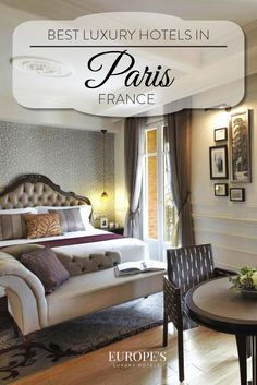 Pairs | Looking for a romantic getaway to Paris? Here is our list of the best and most luxurious hotels in the City of Light