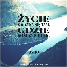"""MotywoojSię: """"Życie zaczyna się..."""" #zycie #strach #odwaga #sukces #wiara…: Poetry Quotes, Words Quotes, Wise Words, Swimming Motivation, Pallet Pictures, Different Words, God Loves You, Osho, Success Quotes"""