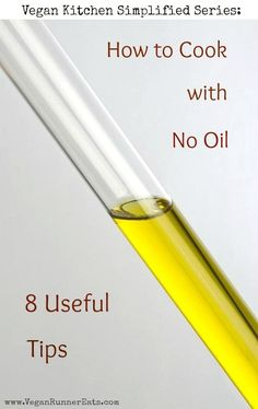 How to Cook with No Oil: reasons why we should stay away from consuming oils, and 8 useful tips on cooking oil-free. #wfpb #oilfreevegan #plantbaseddiet #oilfreecooking