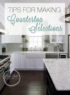 31 Days to Building Your Dream Home:: Tips for Making Countertop Selections - Megan Brooke Handmade