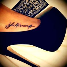 """""""F*** cancer"""" Foot Tattoo - Lovely placement and lovely high heels!"""