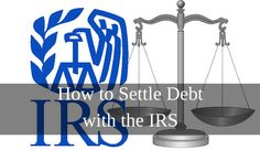 How to Settle Debt with the IRS