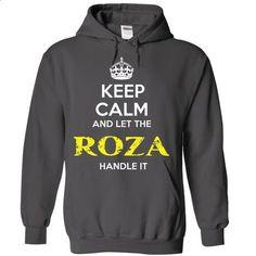 ROZA KEEP CALM Team .Cheap Hoodie 39$ sales off 50% onl - #flannel shirt #sweatshirt print. MORE INFO => https://www.sunfrog.com/Valentines/ROZA-KEEP-CALM-Team-Cheap-Hoodie-39-sales-off-50-only-19-within-7-days.html?68278