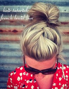 French Braid Bun tutorial. Other hair style tutorials, too.