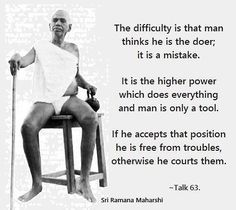 It is the higher power which does everything and man is only a tool. Faith Quotes, Wisdom Quotes, Life Quotes, Qoutes, Om Namah Shivaya, Reiki, Consciousness Quotes, Advaita Vedanta, Ramana Maharshi