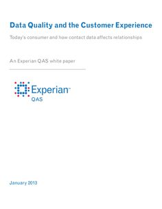 Experian_Data Quality and the Customer Experience, posted by Scott Valentine via Slideshare