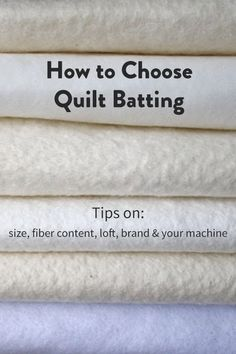 Remember these quick tips to keep in mind when choosing batting for your next quilting project.